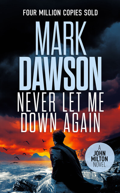 Never Let Me Down Again - Mark Dawson